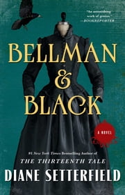 Bellman & Black - A Novel ebook by Diane Setterfield