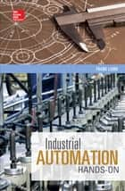 Industrial Automation: Hands On ebook by Frank Lamb