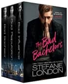 Bad Bachelors Bundle ebook by Stefanie London