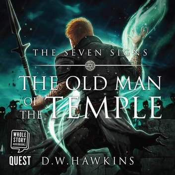 The Old Man of the Temple - A Sword and Sorcery Saga audiobook by D.W. Hawkins