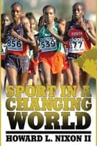 Sport in a Changing World ebook by Howard L. Nixon