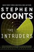 The Intruders ebook by Stephen Coonts