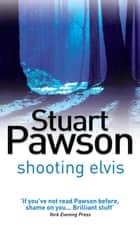 Shooting Elvis - The engrossing Yorkshire crime series ebook by