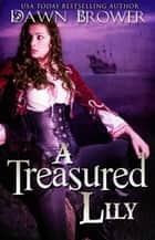 A Treasured Lily - A Marsden Romance #2 ebook by Dawn Brower
