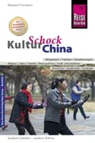 Reise Know-How KulturSchock China - Alltagskultur, Traditionen, Verhaltensregeln, ... ebook by Manuel Vermeer
