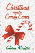Christmas and Candy Canes ebook by Gloria Madden
