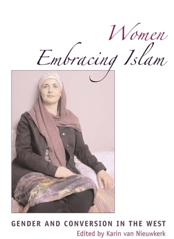 Women Embracing Islam - Gender and Conversion in the West ebook by