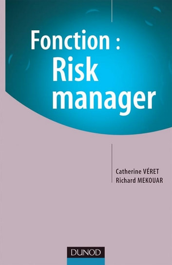 Fonction : Risk Manager ebook by Catherine Véret,Richard Mekouar
