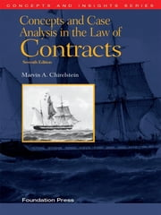 Chirelstein's Concepts and Case Analysis in the Law of Contracts, 7th (Concepts and Insights Series) ebook by Marvin Chirelstein