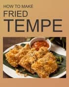 FRIED TEMPE - English ebook by regart