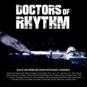 Doctors of Rhythm - Hip Hop's Greatest Producers Speak audiobook by Jake Brown