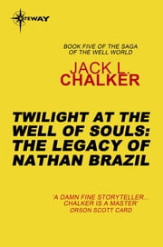 Twilight at the Well of Souls: The Legacy of Nathan Brazil