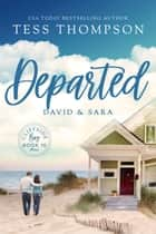 Departed: David and Sara ebook by Tess Thompson