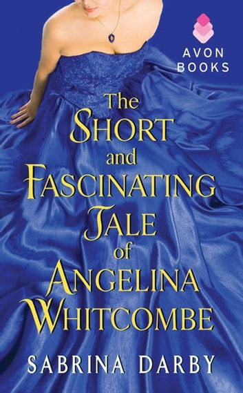 The Short and Fascinating Tale of Angelina Whitcombe ebook by Sabrina Darby