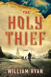 The Holy Thief - A Novel ebook by William Ryan