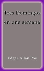Tres Domingos en una semana ebook by Edgar Allan Poe