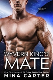 The Wyvern King's Mate ebook by Mina Carter