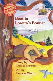Bees in Loretta's Bonnet - Loretta's Insects, #2 ebook by Lois Wickstrom
