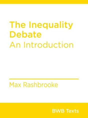 The Inequality Debate - An Introduction ebook by Max Rashbrooke