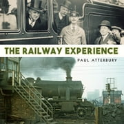 The Railway Experience ebook by Kobo.Web.Store.Products.Fields.ContributorFieldViewModel