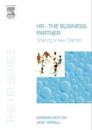 HR - The Business Partner ebook by Kenton, Barbara