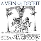 A Vein Of Deceit - The Fifteenth Chronicle of Matthew Bartholomew audiobook by Susanna Gregory