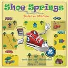 Shoe Springs - Soles in Motion ebook by Ajay Lazarus Simon