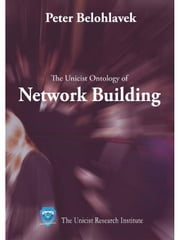 The unicist ontology of network building ebook by Belohlavek, Peter