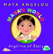 Maya's World: Angelina of Italy ebook by Maya Angelou,Lizzy Rockwell