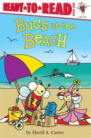 Bugs at the Beach - With Audio Recording ebook by David  A. Carter,David  A. Carter