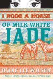 I Rode a Horse of Milk White Jade ebook by Diane Wilson
