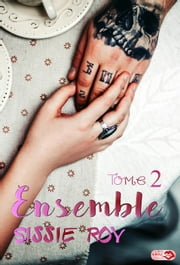 Ensemble - Tome 2 ebook by Sissie Roy