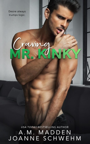 Craving Mr. Kinky - The Mr. Wrong Series, #4 ebook by A.M. Madden,Joanne Schwehm