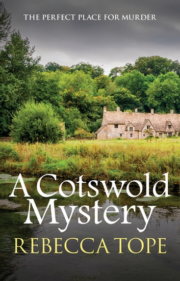 A Cotswold Mystery - The perfect place for murder ebook by Rebecca Tope
