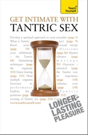 Get Intimate with Tantric Sex: Teach Yourself ebook by Paul Jenner
