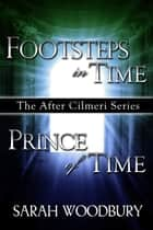 Footsteps in Time & Prince of Time (The After Cilmeri Series) ebook by Sarah Woodbury
