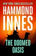 The Doomed Oasis ebook by Hammond Innes