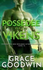 Possédée par les Vikens ebook by Grace Goodwin