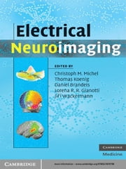 Electrical Neuroimaging ebook by Christoph M. Michel,Thomas Koenig,Daniel Brandeis,Lorena R. R. Gianotti,Jiří Wackermann