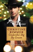 Cinderella's Big Sky Groom ebook by Christine Rimmer