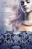 Personal Demons - Personal Demons, T1 eBook by Lisa Desrochers