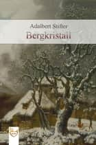 Bergkristall ebook by Adalbert Stifter