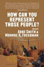 How Can You Represent Those People? ebook by A. Smith, M. Freedman