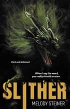 Slither ebook by Melody Steiner