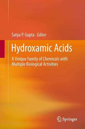 Hydroxamic Acids - A Unique Family of Chemicals with Multiple Biological Activities ebook by