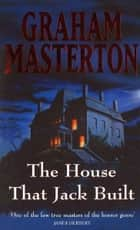 House That Jack Built eBook by Masterton, Graham Masterton