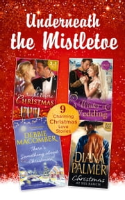 Underneath The Mistletoe Collection (Mills & Boon e-Book Collections) 電子書 by Marguerite Kaye, Denise Lynn, Diana Palmer,...