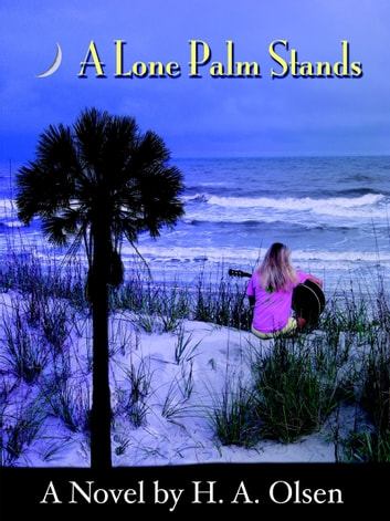 A Lone Palm Stands ebook by H.A. Olsen