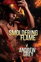 Smoldering Flame ebook by