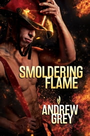 Smoldering Flame ebook by Andrew Grey